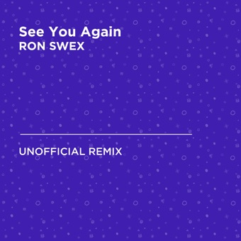 See You Again (Wiz Khalifa & Charlie Puth) [RON SWEX Unofficial Remix] - Single
