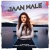 Jaan Wale Single