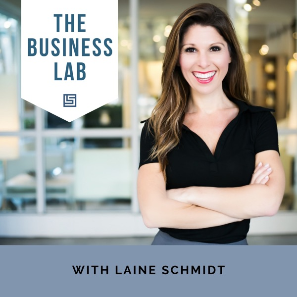 The Business Lab with Laine Schmidt
