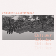 Defender (Single Version) - Francesca Battistelli & Steffany Gretzinger - Francesca Battistelli & Steffany Gretzinger