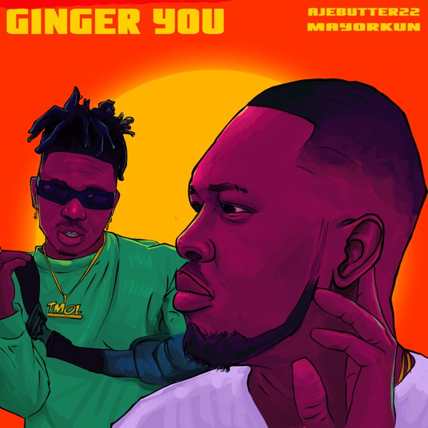 Ginger You (feat. Mayorkun) - Single