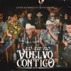 Yo Ya No Vuelvo Contigo - En Vivo by Lenin Ramírez iTunes Track 1