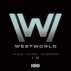 Westworld, Seasons 1-3
