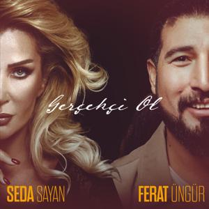 Ferat Üngür - Gerçekçi Ol feat. Seda Sayan