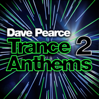 Dave Pearce Trance Anthems 2