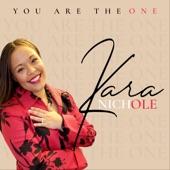 Kara Nichole - You Are the One