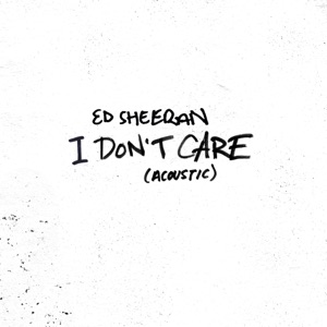 I Don't Care (Acoustic) - Single