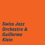 Swiss Jazz Orchestra & Guillermo Klein - Patent Office (Ibernia)