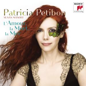Patricia Petibon - L'amour, la mort, la mer