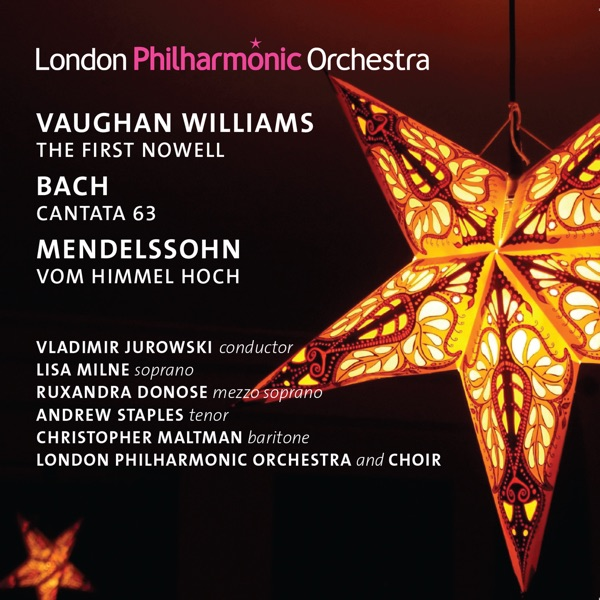 Vaughan Williams: The First Nowell - Mendelssohn: Vom Himmel hoch