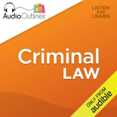 Criminal Law: Developed for Law School Exams and the Multistate Bar (Unabridged)