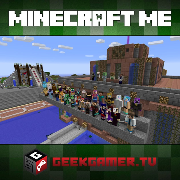 Minecraft Me - HD Video av GeekGamer TV på Apple Podcasts