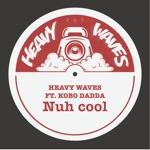 Heavy Waves - Dub Cool (feat. Kobo Dadda)