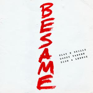 Play-N-Skillz, Daddy Yankee & Zion & Lennox - Bésame