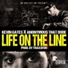 Anonymous That Dude - Life on the Line (feat. Kevin Gates)