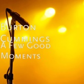 Burton Cummings - A Few Good Moments