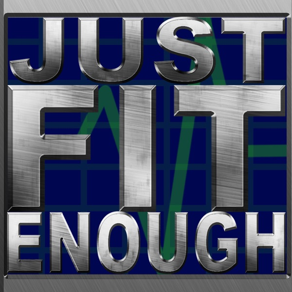 Just Fit Enough Podcast