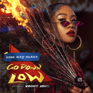 Rose May Alaba - Go Down Low