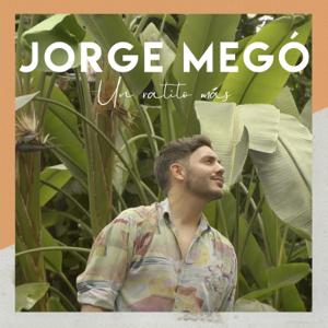 Jorge Megó - Un Ratito Más