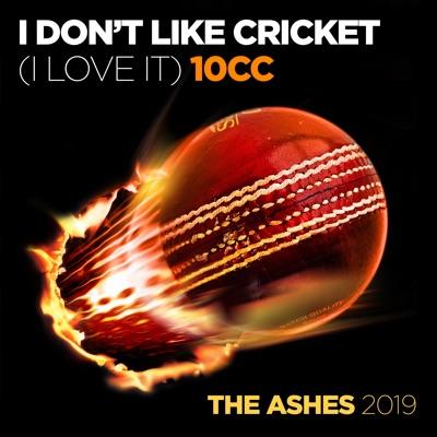 I Don't Like Cricket - I Love It (Dreadlock Holiday) [Live Version] - Single - 10 Cc