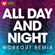All Day and Night (Extended Workout Remix) - Power Music Workout