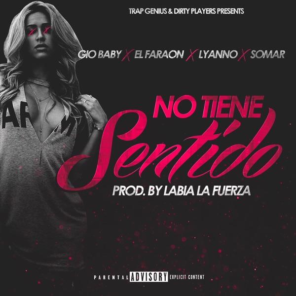 No Tiene Sentido (feat. El Faraon, Lyanno & Somar) - Single