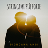 Giordana Angi - Stringimi Più Forte artwork