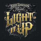 Kris Barras Band - What You Get