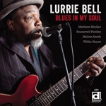 Lurrie Bell - If It's Too Late