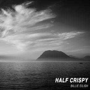 Half Crispy - Billie Eilish