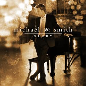 Michael W. Smith - Glory
