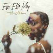 Ego Ella May - How Far