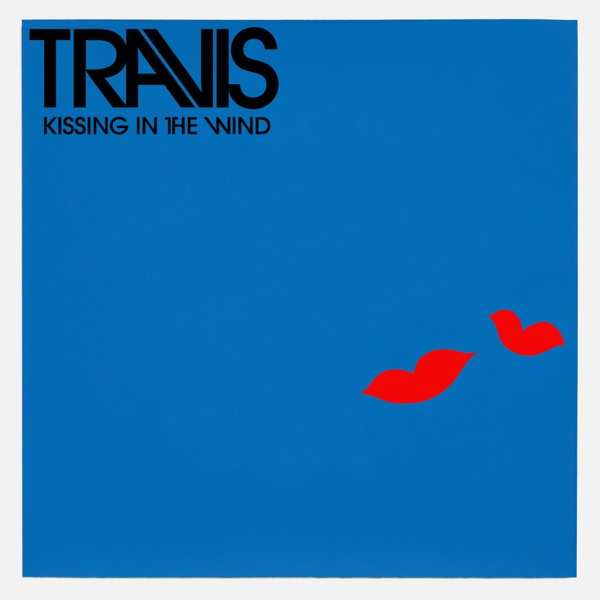 Travis - Kissing In The Wind