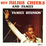 Rev. Julius Cheeks And Family - Where Do I Go From Here
