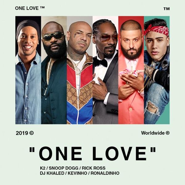 One Love (feat. Snoop Dogg, Rick Ross, DJ Khaled, Kevinho & Ronaldinho Gaúcho) - Single
