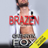 Cathryn Fox - Brazen (Unabridged)  artwork