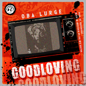 Oba Lurge - Good Loving