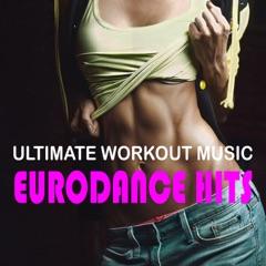 Ultimate Workout Music: Eurodance Hits