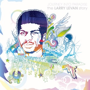 Journey Into Paradise: The Larry Levan Story
