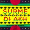Tigerstyle - Surme Di Akh (feat. Ms Rajni) - EP artwork