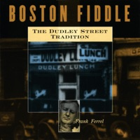 Boston Fiddle: The Dudley Street Tradition by Frank Ferrel on Apple Music