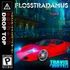 Drop Top (feat. Travis Porter) - Single, Flosstradamus