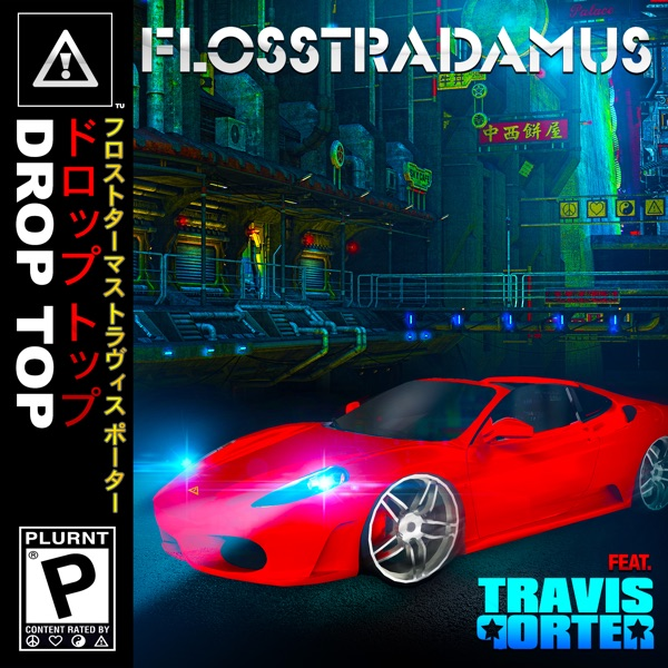 Drop Top (feat. Travis Porter) - Single