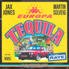 Jax Jones, Martin Solveig, RAYE & Europa - Tequila artwork