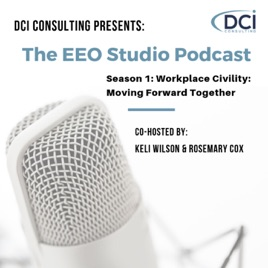 The EEO Studio: Episode 3: Assessing & Measuring Civility in the