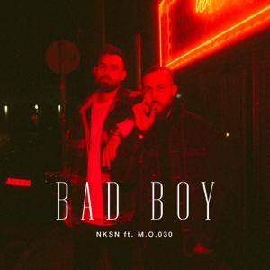 NKSN & M.O.030 - Bad Boy