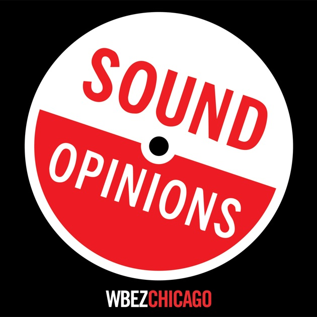 Sound Opinions by WBEZ on Apple Podcasts