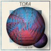 Tora - Eat the Sun Song Lyrics