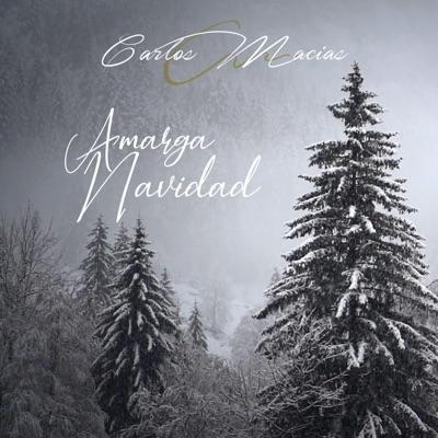 Amarga Navidad - Single - Carlos Macias