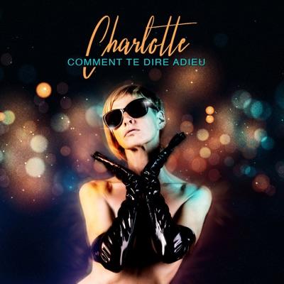 Comment te dire adieu - Single - Charlotte